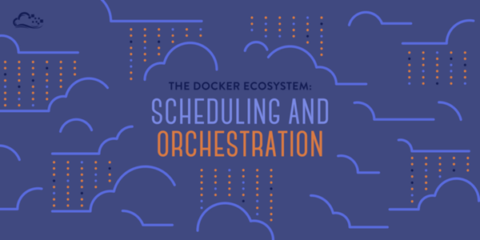 Docker: Scheduling and Orchestration